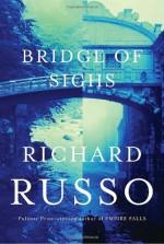 Bridge of Sighs - Richard Russo