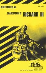 Cliffsnotes on Shakespeare's Richard III - James K. Lowers