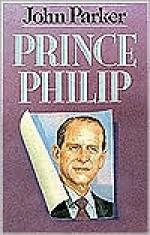 Prince Philip: His Secret Life - John Parker