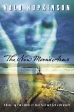 The New Moon's Arms - Nalo Hopkinson