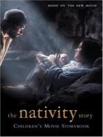 The Nativity Story: Children's Movie Storybook - Sadie Chesterfield, Jaimie Trueblood