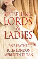 Bestselling Lords and Ladies - Jane Feather, Julia London, Meredith Duran