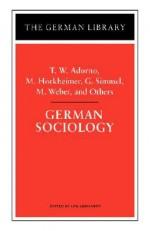 German Sociology: T.W. Adorno, M. Horkheimer, G. Simmel, M. Weber, and Others - Uta Gerhardt, Georg Simmel, Max Horkheimer, Uta Gerhardt, Max Weber
