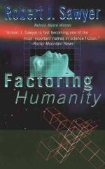 Factoring Humanity - Robert J. Sawyer