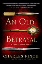 An Old Betrayal (Charles Lenox Mysteries) by Charles Finch (5-Aug-2014) Paperback - Charles Finch