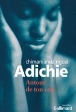 Autour de ton cou - Chimamanda Ngozi Adichie, Mona de Pracontal