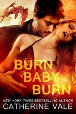 Burn, Baby, Burn (A BBW Dragon Shapeshifter Paranormal Romance) (Order Of Protection Series) - Catherine Vale