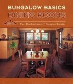 Bungalow Basics: Dining Rooms - Paul Duchscherer
