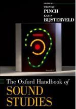 The Oxford Handbook of Sound Studies (Oxford Handbooks) - Trevor Pinch, Karin Bijsterveld