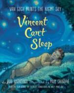 Vincent Can't Sleep: Van Gogh Paints the Night Sky - Barb Rosenstock, Mary GrandPre