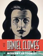 The Art of Daniel Clowes: Modern Cartoonist - Alvin Buenaventura, Daniel Clowes, Chris Kidd, Chris Ware, Christine McKenna, Ray Pride, Ken Parille, Susan Miller, Chip Kidd