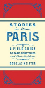 Stories in Stone Paris - Douglas Keister
