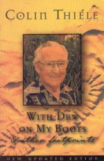 With Dew On My Boots & Other Footprints - Colin Thiele