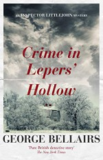 Crime In Leper's Hollow (A Chief Inspector Littlejohn Mystery Book 14) - George Bellairs