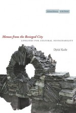 Memos from the Besieged City: Lifelines for Cultural Sustainability - Djelal Kadir