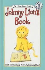 Johnny Lion's Book - Edith Hurd, Clement Hurd