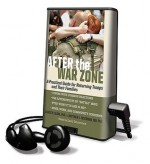 After the War Zone: A Practical Guide for Returning Troops and Their Families - Laurie Slone, Matthew Friedman, David Drummond