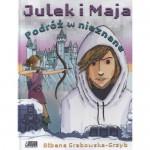 Julek i Maja. Podróż w nieznane. - Ałbena Grabowska-Grzyb