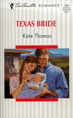 Texas Bride (Silhouette Romance, #1357) - Kate Thomas