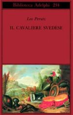 Il cavaliere svedese - Leo Perutz, Elisabetta Dell'Anna Ciancia