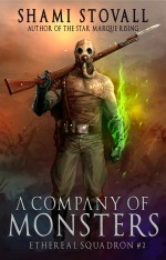A Company of Monsters (The Sorcerers of Verdun #2) - Shami Stovall