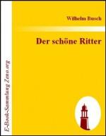 Der schöne Ritter (German Edition) - Wilhelm Busch