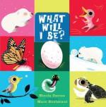 What Will I Be? - Nicola Davies, Marc Boutavant