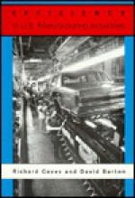 Efficiency in U.S. Manufacturing Industries - Richard E. Caves, David Barton