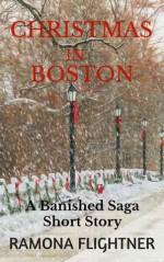 Christmas in Boston (A Banished Saga Short Story) - Ramona Flightner