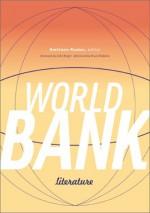 World Bank Literature - Amitava Kumar, Bruce Robbins, John Berger