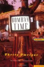 Bombay Time: A Novel - Thrity Umrigar