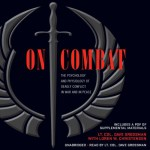On Combat: The Psychology and Physiology of Deadly Conflict in War and in Peace - Dave Grossman, Loren W. Christensen, Dave Grossman, Hachette Audio