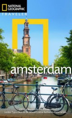 National Geographic Traveler: Amsterdam, 2nd Edition - Christopher Catling, Gabriella le Breton, Yadid Levy