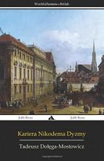 Kariera Nikodema Dyzmy (Polish Edition) - Tadeusz Dolega-Mostowicz