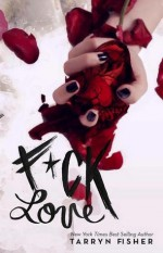 F*** Love - Tarryn Fisher
