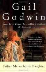 Father Melancholy's Daughter - Gail Godwin
