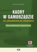 Kadry w samorządzie od zatrudnienia do zwolnienia - Renata Mroczkowska