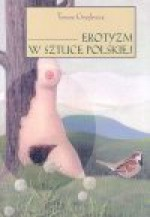 Erotyzm w sztuce polskiej - Tomasz Gryglewicz
