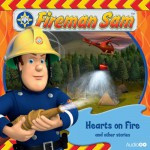 Fireman Sam: Hearts on Fire & Other Stories (Complete Series 2) - Andrew Brenner, Sue Douglas, BBC Worldwide Limited