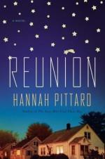 By Hannah Pittard Reunion: A Novel [Hardcover] - Hannah Pittard