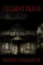 hellbent house - Randy Chandler