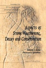 Aspects Of Stone Weathering, Decay And Conservation: Proceedings Of The 1997 Stone Weathering And Atmospheric Pollution Network Conference (Swapnet ª97 (Environmental Science Series) - Stone Weathering and Atmospheric Pollution Network Conference, Melanie Jones