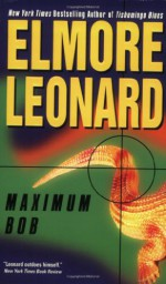 Maximum Bob - Elmore Leonard