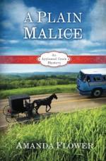 A Plain Malice (Appleseed Creek Mystery Series) (Volume 4) - Amanda Flower