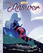 The Answer (Steven Universe) - Rebecca Sugar, Tiffany Ford, Elle Michalka