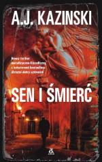 Sen i śmierć - A.J. Kazinski