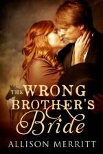 The Wrong Brother's Bride - Allison Merritt