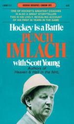 Hockey Is a Battle - Punch Imlach, Scott Young