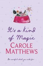 It's a Kind of Magic - Carole Matthews