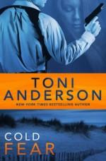 Cold Fear (Cold Justice Series) (Volume 4) - Toni Anderson